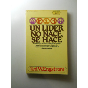 Un Lider No Nace Se Hace Ted Engstrom Gratis+
