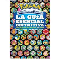 Pokémon Hazte Con Todos La Guía Esencial Definitiva