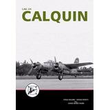 Badini, Bontti, Padin: Fma. I.ae 24 Calquin. Fuerza Aerea