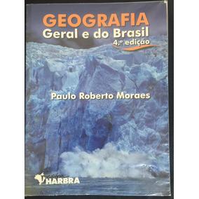 Livro Geografia Geral E Do Brasil 4a Ed Paulo Roberto Moraes