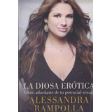 La Diosa Erotica - Alessandra Rampolla
