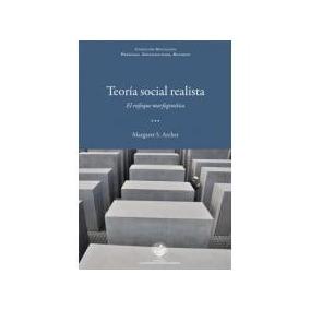 Teoria Social Realista. El Enfoque Morfogenetico; Margaret