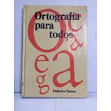 Ortografía Para Todos -federico Torres - Círculo De Lectores
