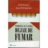 Pequeña Duia Para Dejar De Fumar , B Dautzenberg , Libro