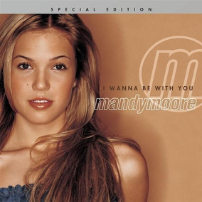 Cd Mandy Moore Wanna Be With You Promo Mza!