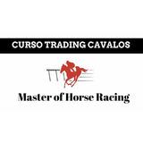 Curso Master Of Horse Racing- Trading Em Corrida De Cavalos