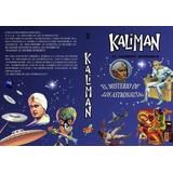 Kaliman El Misterio De Los Astronautas: La Radionovela.