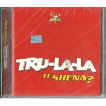 Tru-la-la Te Suena Cd Original Nuevo Cerrado