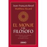 Libro El Monje Y El Filosofo Matthieu Ricard; Jean François