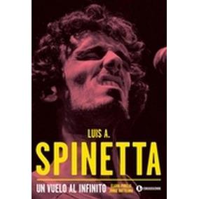 Luis. A. Spinetta, Un Vuelo Al Infinito