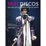 1001 Discos Que Hay Que Escuchar Antes De Morir - R. Dimery