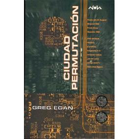 Libro: Ciudad Permutacion - Greg Egan - Pdf