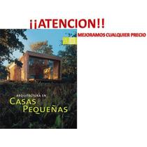 Libro De Arquitectura En Casas Pequeñas