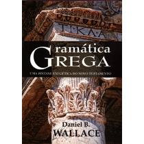 Gramática Grega - Daniel B. Wallace - Frete Grátis