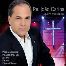 Pe João Carlos - Quem Me Tocou - Cd