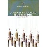 La Vida En La Sociedad Contemporánea - Carlos Strasser