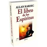 El Libro De Los Espiritus - Allan Kardec - Nuevo