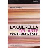 Querella Del Arte Contemporaneo, La; Marc Jimen Envío Gratis