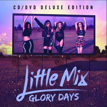 Cd+dvd Little Mix - Glory Days / Ed. Deluxe (991984)