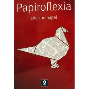 Papiroflexia Arte Con Papel Pasta Dura Nuevo Envío Gratis