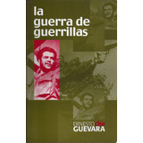 La Guerra De Guerrillas Ernesto Che Guevara
