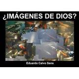 Libro Imagenes De Dios?sans Calvo E. Religion Collage