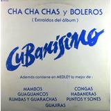 Varios Artistas - Cha Cha Chas Y Boleros Cubanisimo Lp