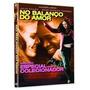 Dvd No Balanço Do Amor - Edição Especial Para Colecionador