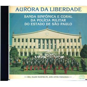 Cd Remasterizado Aurora Da Liberdade Banda Policia Militar S