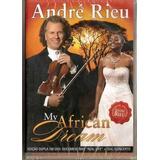 Andre Rieu My African Dream Dvd Duplo Lacrado Original