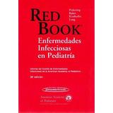 Red Book: Enfermedades Infecciosas En Pediatría - Aap *