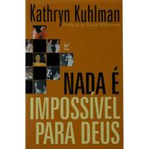Nada É Impossível Para Deus Livro Kathryn Kuhlman