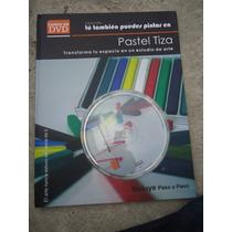 Puedes Pintar En Pastel Tiza Con Dvd Paso A Paso