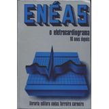O Eletrocardiograma 10 Anos Depois Eneas (ebook)