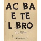 Acaba Este Libro; Smith, Keri Envío Gratis