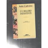 O Cavaleiro Inexistente Italo Calvino (cod.z)