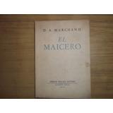 El Maicero. D. A. Marchand.