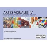 Artes Visuales Iv - Aula Taller *