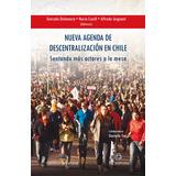 Nueva Agenda De Descentralización En Chile. Sentando Más Ac