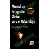 Manual De Fotografia Clinica Para El Odontologo