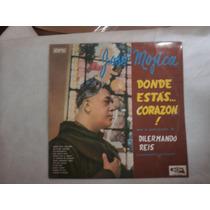 Lp José Mojica - Dinde Estás Corazon!, Disco Vinil, Seminovo