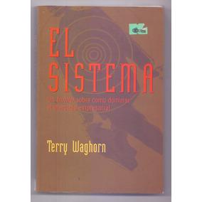 Libro El Sistema Terry Waghorn Un Thriller Usados Libros