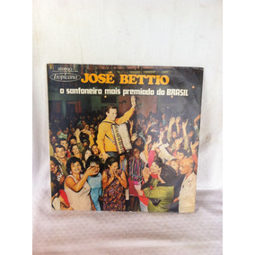 José Bettio O Sanfoneiro Mais Premiado Do Brasil Disco Vinil