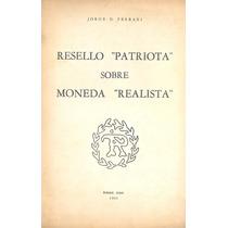 Libro Cuadernillo Resello Patriota S/moneda Realista Ferrari