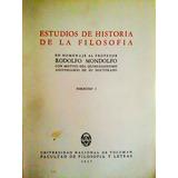 Mondolfo: Estudios Historia De La Filosofía 1 Y 2 + Obsequio