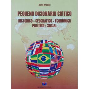 Pequeno Dicionário Crítico Histórico - Geográfico - Econômi