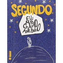 Livro Segundo Eu Me Chamo Antônio Pedro Gabriel