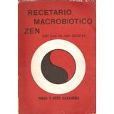 Recetario Macrobiotico Zen Con Mas De 100 Recetas Nakamura