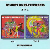 Cd - Os Anos De Beatlemania - 2em1 - Jovem Guarda - Raridade