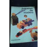 Juguetes De Madera - Fabricacion - Ed Kapeluz Envios Mdq